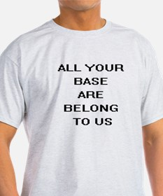 All Your Base... T-Shirt