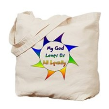 My God Loves Us All Equally Tote Bag