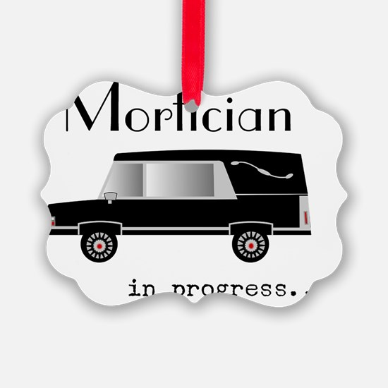 Mortician in progress Ornament