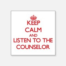 Keep Calm and Listen to the Counselor Sticker