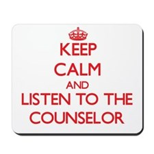 Keep Calm and Listen to the Counselor Mousepad