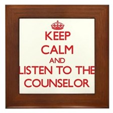 Keep Calm and Listen to the Counselor Framed Tile