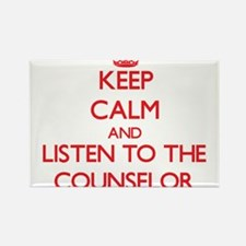 Keep Calm and Listen to the Counselor Magnets