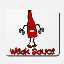 """Weak Sauce"" Mousepad"