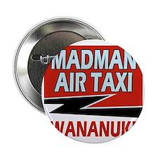 """Madman Air Taxi 2.25"""" Button"""