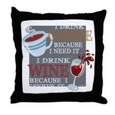 I Drink Coffee Wine Throw Pillow
