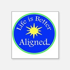 """Life is Better Aligned with Square Sticker 3"""" x 3"""""""
