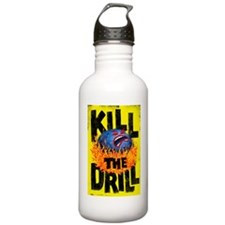 Kill the Drill Water Bottle