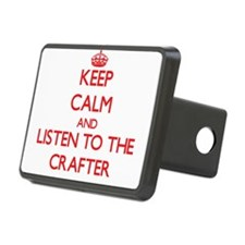 Keep Calm and Listen to the Crafter Hitch Cover