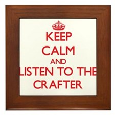Keep Calm and Listen to the Crafter Framed Tile
