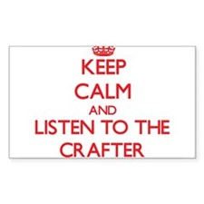 Keep Calm and Listen to the Crafter Decal