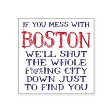 "Dont Mess with Boston Square Sticker 3"" x 3"""