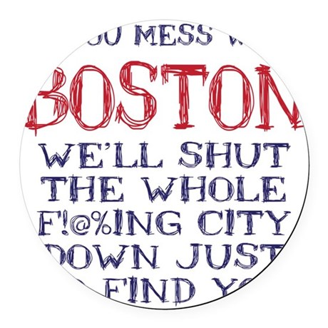 Dont Mess with Boston Round Car Magnet