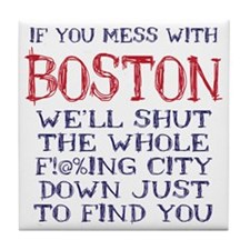 Dont Mess with Boston Tile Coaster