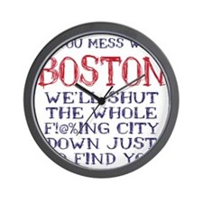 Dont Mess with Boston Wall Clock