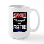 Responsibility Takes up all my Free TimeLarge Mug