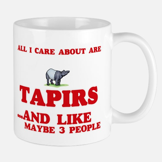 All I care about are Tapirs Mugs