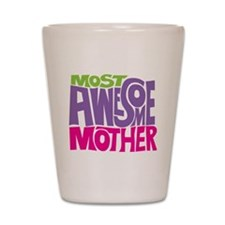 MOST AWESOME MOM Shot Glass