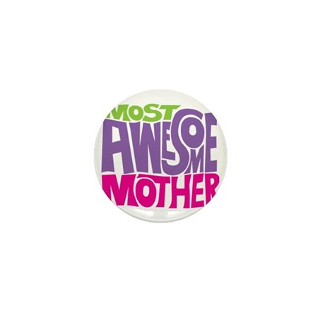 MOST AWESOME MOM Mini Button