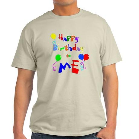 Happy Birthday to ME Light T-Shirt