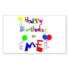 Happy Birthday to ME Rectangle Sticker