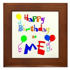 Happy Birthday to ME Framed Tile