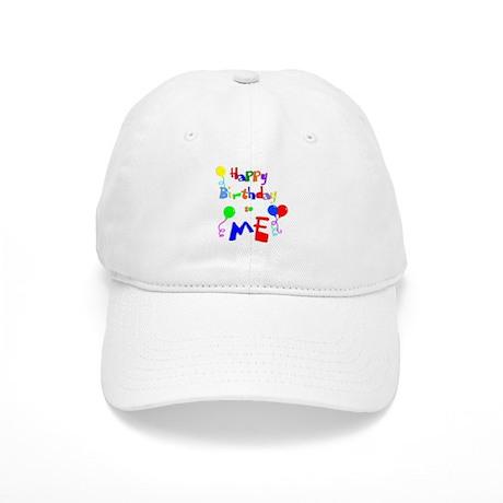 Happy Birthday to ME Cap
