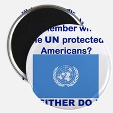 REMEMBER WHEN THE UN PROTECTED AMERICANS Magnet