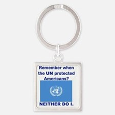 REMEMBER WHEN THE UN PROTECTED AME Square Keychain