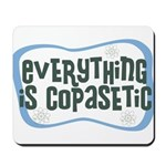 Everything is Copasetic Mousepad