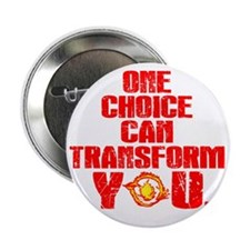"One choice can transform you 2.25"" Button"