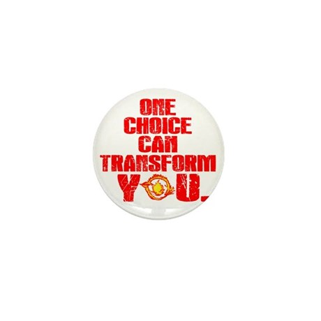 One choice can transform you Mini Button