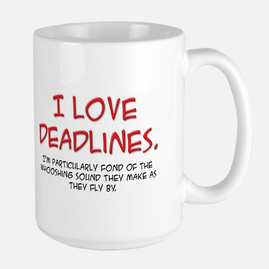Deadlines Large Mug