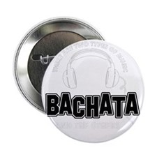"Bachata And The Others 2.25"" Button"