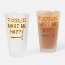 My Piccolo makes me happy Drinking Glass