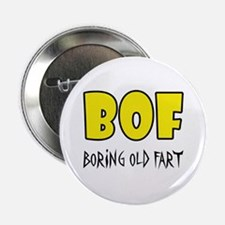 "BOF - Boring Old Fart 2.25"" Button"