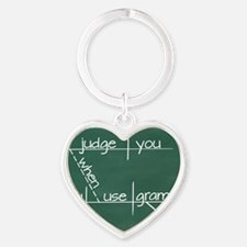 I judge you when you use poor gramm Heart Keychain