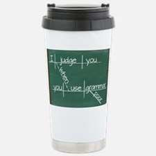 I judge you when you us Travel Mug