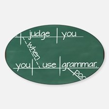 I judge you when you use poor gramm Sticker (Oval)