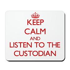 Keep Calm and Listen to the Custodian Mousepad