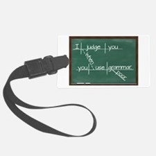 I judge you when you use poor gr Luggage Tag