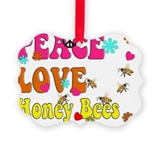 peace love honeybees Ornament