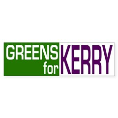 Greens for Kerry (Bumper Sticker)