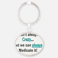 psych nurse fix crazy 2 Oval Keychain