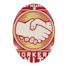Workers Unite Propaganda Oval Ornament