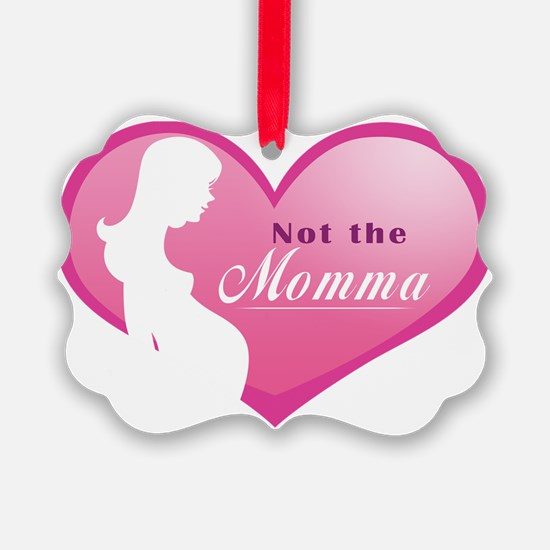 Not the Momma Ornament