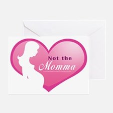 Not the Momma Greeting Card
