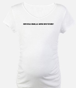 You're the all-singing, all-dancing Shirt