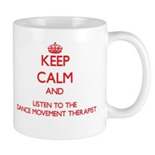 Keep Calm and Listen to the Dance Movement Therapi