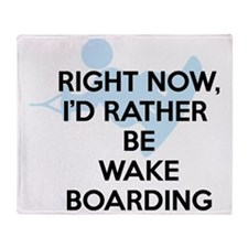Rather be wakeboarding Throw Blanket
